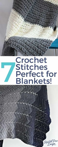 Crochet Stitches for Blankets - Use each of these 7 different crochet stitches for blankets and make the perfect gift! Free Crochet Tutorials and Patterns at www.rescuedpawdesigns.com!