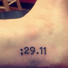 Semi colon Jeremiah 29:11 tattoo #Tattoo #Ink #ProjectSemiColon