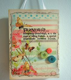 wonderful friendship card made into a wall hanging <3