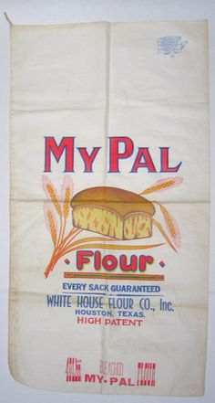 Vintage Flour Sack My Pal Flour Houston Texas White House Flour Company Coffee Sacks, Avocado Fries, Early Childhood, Childhood Memories, Feed Bags, Stencil Templates, Grain Sack, Diabetic Friendly, Vintage Signs