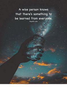 Image result for a wise person knows there is something to be learned from everyone