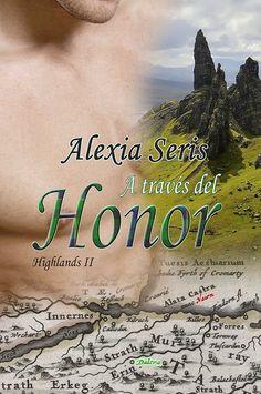 A través del honor (Highlands nº 2) eBook: Alexia Seris: Amazon.es: Tienda Kindle
