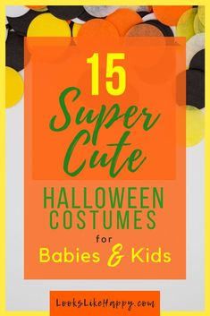 15 Super Cute Halloween Costumes for Babies and Kids- LooksLikeHappy  #halloween #halloweencostumes #halloweencostumesforkids #halloweencostumesforbabies