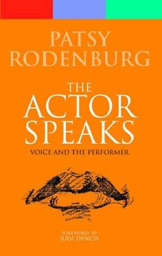The Actor Speaks: Voice and the Performer (Performance Books) by Patsy Rodenburg http://www.amazon.co.uk/dp/0413700305/ref=cm_sw_r_pi_dp_ElF-ub1XSM90Q