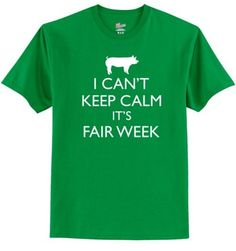 I Can't Keep Calm It's Fair Week - Youth Livestock Tee – Ellie-Bee Embroidery. Yes but with a steer.