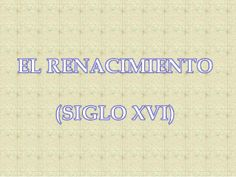 Renacimiento 3 º eso  (2013) by pedrojesus1963 via slideshare