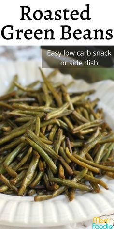 These easy oven roasted green beans are great as a low carb snack or vegetable side dish. #greenbeans #lowcarb