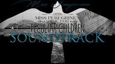 This is the soundtrack for Miss Peregrine's Home for Peculiar Children, composed…