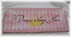 The Princess Sleeps Here Baby Girls Nursery Decor Wall Art Sign by The Little Store Of Home Decor, http://www.amazon.com/gp/product/B005G7O2DS/ref=cm_sw_r_pi_alp_A2ttqb125BNWJ