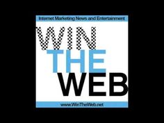 Internet Marketing Podcast - Win The Web Episode 064