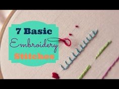 TUTORIAL: 7 Basic Embroidery Stitches (YouTube) ~ Basic stitches if you'd like to try your hand at embroidery!