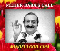 Meher Baba's Call - The Avatar comes yet once again