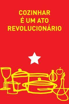 Cartaz: Cozinhar é um ato revolucionário (Poro)