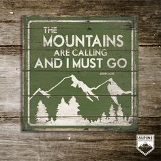 The MOUNTAINS ARE CALLING And I Must Go Original by AlpineGraphics, $29.00