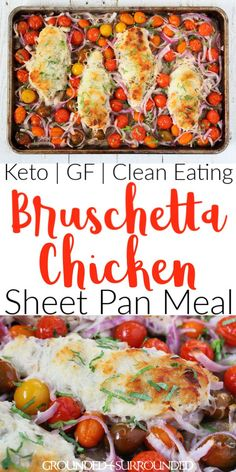 This Bruschetta Chicken Sheet Pan Dinner is healthy, low carb, and keto friendly. It's perfect on nights when you need an easy clean eating meal! Easy Clean Eating Recipes, Clean Eating Chicken, Clean Eating Desserts, Clean Eating Dinner, Healthy Diet Recipes, Healthy Eating Tips, Easy Meals, Eating Habits, Dinner Healthy