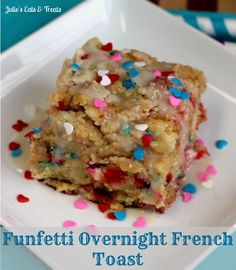 Funfetti Overnight French Toast ~ Perfect treat for you birthday morning! via www.julieseatsandtreats.com