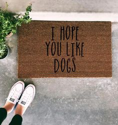 I Hope You Like Dogs Doormat - Funny Hand painted Door Mat Q. - I Hope You Like Dogs Doormat – Funny Hand painted Door Mat Quote Unique Cute Home Decor Dogs Dog - Cute Home Decor, Unique Home Decor, Home Decor Ideas, Funny Home Decor, Doormat Quotes, Outdoor Acrylic Paint, Dog Quotes Funny, Mom Quotes, Funny New Home Quotes