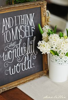 What a Wonderful World Chalkboard Print...this quote was played on the boat everytime by a frog when it was push off and take in...if you have a boat...I hope you appreciate life. Cause you should.