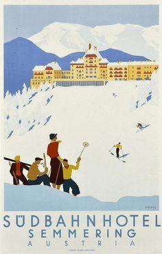 Sudbahnhotel Semmering Winter Ski Austria, - original vintage poster by… Retro Illustration, Illustrations, Travel Illustration, Vintage Ski Posters, Vintage Ads, Tourism Poster, Poster Poster, Austria Travel, Ski Austria