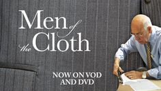 "Award-Winning Documentary ""Men of the Cloth"" Now Available on VOD and DVD - Threads"