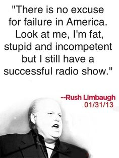 Rush Limbaugh tells it like it is.