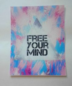 Free your mind inspirational quote 8.5 x 11 inch art by StarrJoy16