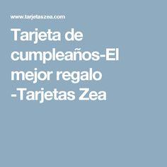 Tarjeta de cumpleaños-El mejor regalo -Tarjetas Zea