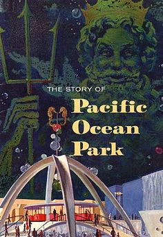 Book about Pacific Ocean Park (P.O.P.), Santa Monica, California