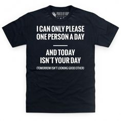 Today Isn't Your Day T Shirt