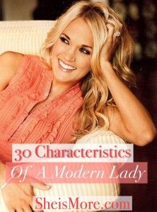 30 Characteristics of a Modern Lady - Being a lady starts from the inside out. Once you are a lady on the inside, expressing lady-like etiquette and niceties becomes much easier to learn as it flows from second nature.