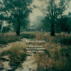 François Couturier / Jean-Louis / Anja Lechner / Tarkovsky Quartet