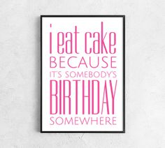 Kitchen printable kitchen download art funny printable kitchen digital food pink i eat cake birthday positive for her wall funny quote print on Etsy, $5.00