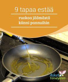 9 tapaa estää ruokaa jäämästä kiinni pannuihin  Pannut, jotka on #valmistettu #alumiinista, ovat yleensä hiukan alttiimpia ruoan kiinni #jäämiselle.  #Mielenkiintoistatietoa