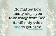 Just One step to get back to God