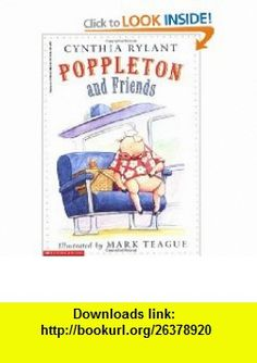 Poppleton Poppleton and Friends (9780590847889) Cynthia Rylant, Mark Teague , ISBN-10: 0590847880  , ISBN-13: 978-0590847889 ,  , tutorials , pdf , ebook , torrent , downloads , rapidshare , filesonic , hotfile , megaupload , fileserve