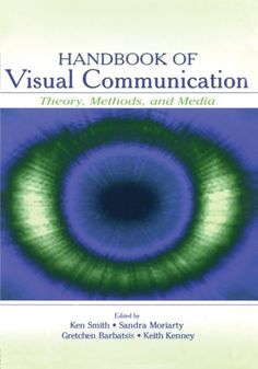 Handbook of Visual Communication: Theory, Methods, and Media (Routledge Communication Series) by Kenneth L. Smith, http://www.amazon.com/dp/0805841792/ref=cm_sw_r_pi_dp_uA2Csb1186N56