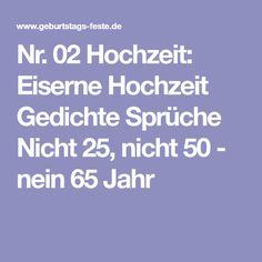 Nr. 02 Hochzeit: Eiserne Hochzeit Gedichte Sprüche Nicht 25, nicht 50 - nein 65 Jahr
