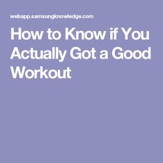 How to Know if You Actually Got a Good Workout