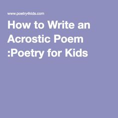 How to Write an Acrostic Poem :Poetry for Kids