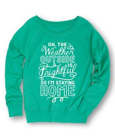 Look at this #zulilyfind! Jade 'The Weather Outside Is Frightful' Slouchy Pullover #zulilyfinds
