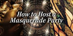 How to Host a Masquerade Party