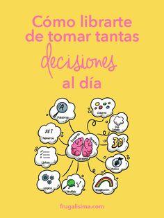 Cómo librarte de tomar tantas decisiones al día | Frugalisima Frugal, Inspire, Comics, Quotes, Fictional Characters, Inspiration, Parenting, Words, Quotations