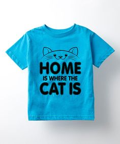 Loving this Turquoise 'Home Is Where the Cat Is' Tee - Toddler & Kids on #zulily! #zulilyfinds