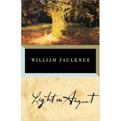 Light in August by William Faulkner // published in 1931