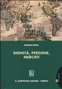Resta, Giorgio Dignità, persone, mercati / Giorgio Resta .- Torino : G. Giappichelli, 2014