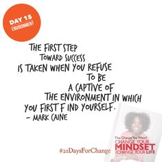 Who are you surrounding yourself with? Environment matters!  #21DaysForChange #success #mindset #LawOfAttraction #changeyouwant