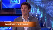 Worst Late Night Snacks--Dr. Oz
