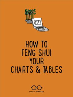 How to Feng Shui Your Charts and Tables - Feng Shui can be applied to all sorts of spaces, including our documents. Even if your content is strong, really important, or perfectly clear, it can disappear in a badly designed document.