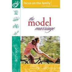 The Model Marriage (Focus on the Family Marriage Series): Focus on the Family: 9780830731503: Amazon.com: Books