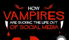 Vampires are Sucking the Life out of Social Media  This infographic details some blood curdling fact about fans of vampire shows and how they are using social media.